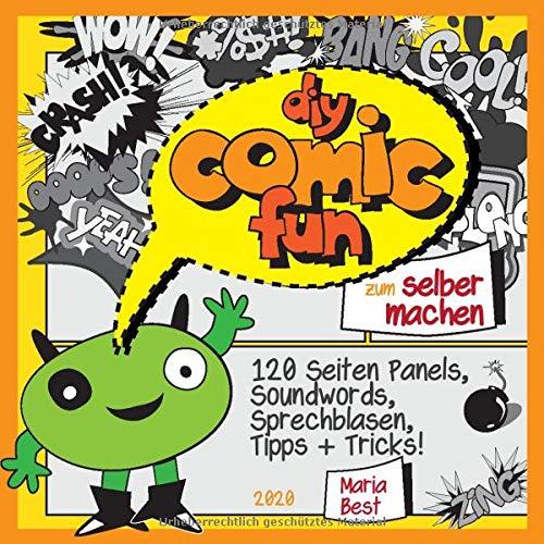 DIY Comic Fun zum selber machen - 120 Seiten Panels, Soundwords, Sprechblasen, Tipps + Tricks für Deine Comics!: Mit leeren Vorlagen für tolle ... praktischen Ideen-Disk und vielen Tipps.