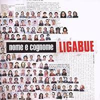 Nome E Cognome by LIGABUE (2009-02-10)