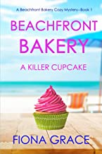 Beachfront Bakery: A Killer Cupcake (A Beachfront Bakery Cozy Mystery—Book 1)