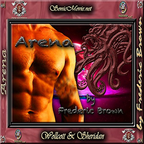 Arena (Annotated)                   By:                                                                                                                                 Fredric Brown                               Narrated by:                                                                                                                                 Kevin Yancy,                                                                                        K. Anderson Yancy                      Length: 1 hr and 11 mins     19 ratings     Overall 4.4
