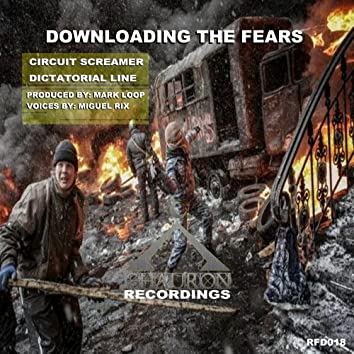 Downloading The Fears