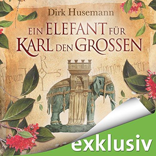 Ein Elefant für Karl den Großen audiobook cover art