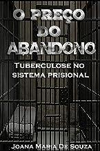 O preço do abandono: Tuberculose no sistema prisional