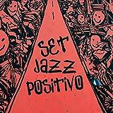 Set Jazz Positivo - Suoni Jazz Gioiosi e Ottimisti per un Buon Inizio di Giornata