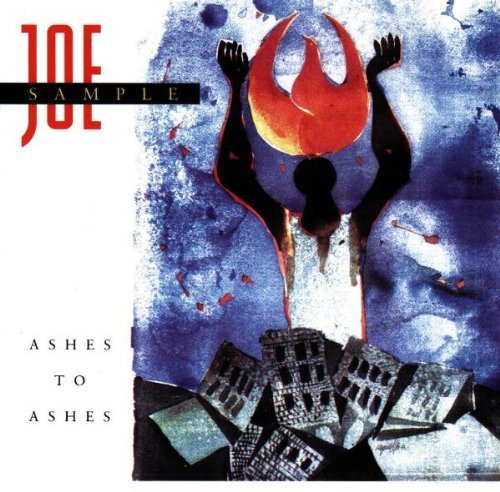 Ashes to Ashes by Sample, Joe (1990) Audio CD