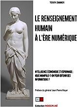 Livres Le renseignement humain à l'ère numérique: Intelligence économique et espionnage: vous manipule-t-on pour obtenir des informations? PDF