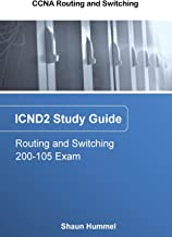 CCNA Routing and Switching 200-105: ICND2 Study Guide