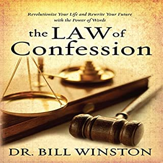 Law of Confession     Revolutionize Your Life and Rewrite Your Future with the Power of Words              By:                                                                                                                                 Dr. Bill Winston                               Narrated by:                                                                                                                                 Jeremy Werner                      Length: 6 hrs and 30 mins     101 ratings     Overall 4.9