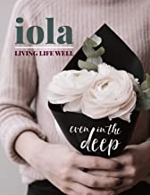 iola: living life well even in the deep (iola magazine)