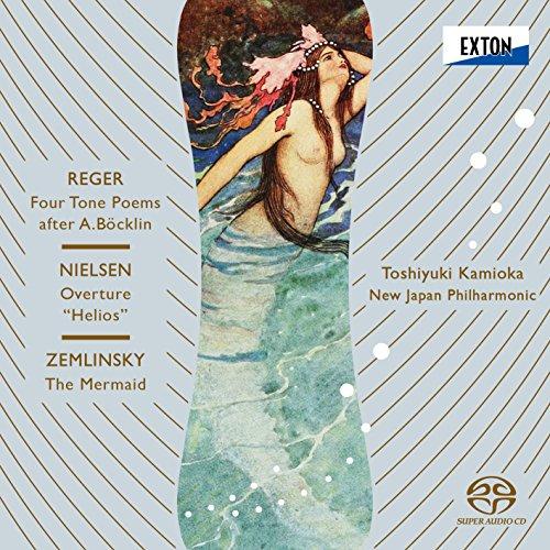 レーガー:ベックリンによる4つの音詩、ニールセン:序曲「ヘリオス」、ツェムリンスキー:「人魚姫」