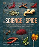 The Science of Spice: Understand Flavour Connections and Revolutionize your Cooking - Dr. Stuart Farrimond