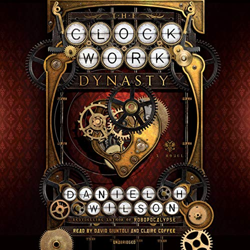 The Clockwork Dynasty audiobook cover art