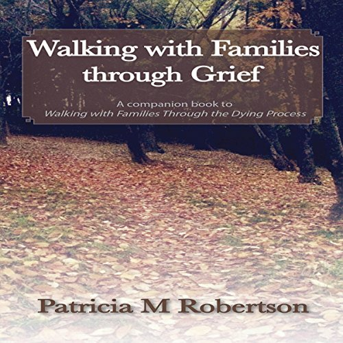 Walking with Families Through Grief audiobook cover art