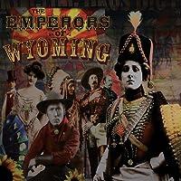 Emperor's of Wyoming