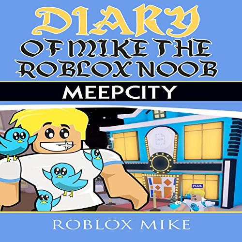Diary of Mike the Roblox Noob: Meep City audiobook cover art