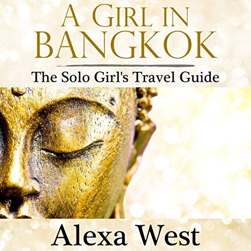 A Girl in Bangkok: The Solo Girl's Travel Guide Titelbild