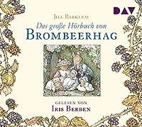 Das grosse Hoerbuch von Brombeerhag: Ungekuerzte Lesung mit Musik mit Iris Berben