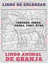 Lindo animal de granja - Libro de colorear - Ternero, Cerdo, Cabra, Pony, otro