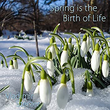 Spring Is the Birth of Life (Symphonic Version)