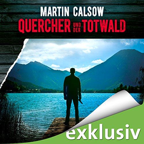 Quercher und der Totwald (Querchers dritter Fall) audiobook cover art