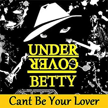 Can't Be Your Lover - Single