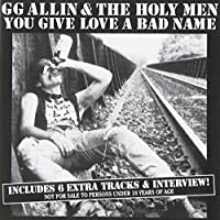 You Give Love A Bad Name by GG Allin (1995-05-03)