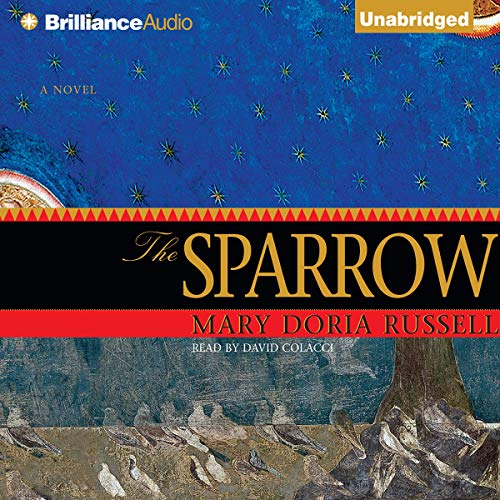 The Sparrow                   By:                                                                                                                                 Mary Doria Russell                               Narrated by:                                                                                                                                 David Colacci                      Length: 15 hrs and 19 mins     2,680 ratings     Overall 4.2