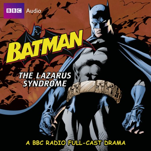 Batman: The Lazarus Syndrome audiobook cover art