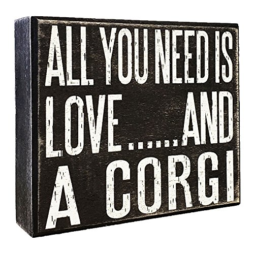 All You Need is Love and a Corgi - Wooden Stand Up Box Sign