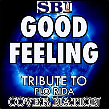 Good Feeling (Tribute to Flo Rida) Performed by Cover Nation