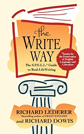 The Write Way: The S.P.E.L.L. Guide to Real-Life Writing