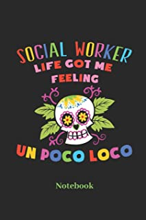 Social Worker Life Got Me Feeling Un Poco Loco Notebook: Lined journal for social worker, welfare and sociology fans - paperback, diary gift for men, women and children