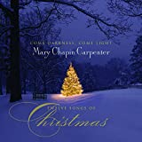 Come Darkness,Come Light: 12 Songs of Christmas - ary Chapin Carpenter
