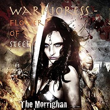 Warrioress - Flower of Steel