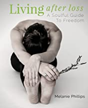 Living After Loss: A Soulful Guide to Freedom