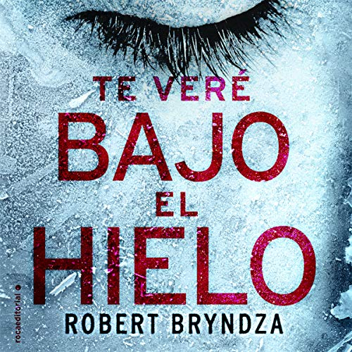 Te veré bajo el hielo [I'll See You Under the Ice] audiobook cover art