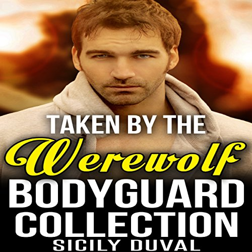 Taken by the Werewolf Bodyguard Collection audiobook cover art