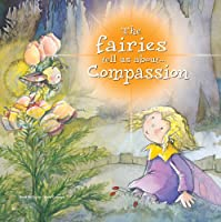 The Fairies Tell Us About Compassion (The Fairies Tell Us Series)