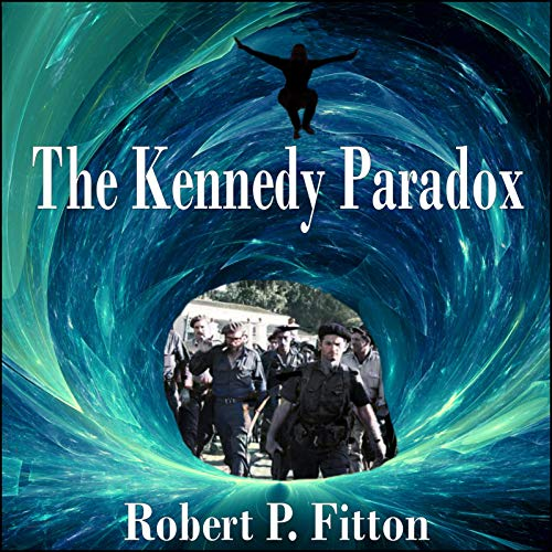 The Kennedy Paradox Audiobook By Robert P. Fitton cover art