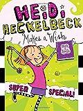 Heidi Heckelbeck Makes a Wish: Super Special! (17)