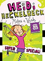 Heidi Heckelbeck Makes a Wish: Super Special! (17)