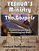 YESHUA'S Ministry, The Gospels: Parallel Gospel Bible, In Chronological Order