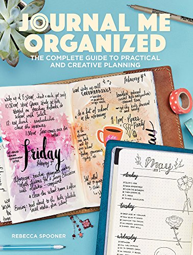 Journal Me Organized: The Complete Guide to Practical and Creative Planning