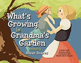 What's Growing in Grandma's Garden: A Book to Help Grownups Have a Conversation With Children About Cannabis (1)