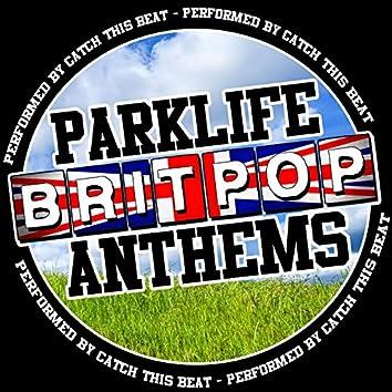 Parklife Britpop Anthems