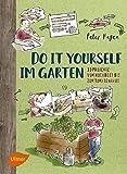 Do it yourself im Garten: 33 Projekte vom Hochbeet bis zum Tomatenhaus (Taschenbuch)