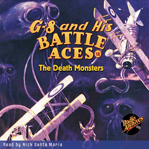 G-8 and His Battle Aces #18: The Death Monsters audiobook cover art