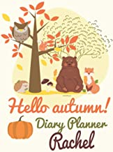 Hello autumn Diary Planner Rachel: A Perfect Thanksgiving Holiday Diary Planner Gift for awesome holidays, October Cute Au...