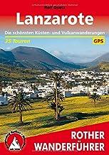Lanzarote: Die schönsten Küsten- und Vulkanwanderungen. 35 Touren. Mit GPS-Daten Rother Wanderführer
