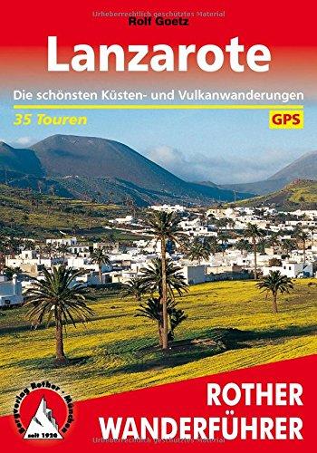 Lanzarote: Die schönsten Küsten- und Vulkanwanderungen. 35 Touren. Mit GPS-Daten